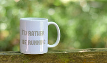 Load image into Gallery viewer, I'd Rather Be Running Mug Grey - Track and Fit Club