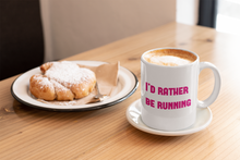 Load image into Gallery viewer, I'd Rather Be Running Mug Pink - Track and Fit Club