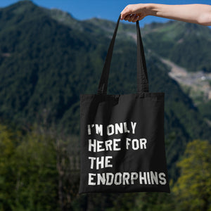 I'm Only Here for the Endorphins Tote