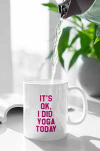 It's Ok I Did Yoga Today mug - Track and Fit Club