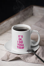 Load image into Gallery viewer, It's Ok I Did Yoga Today mug - Track and Fit Club