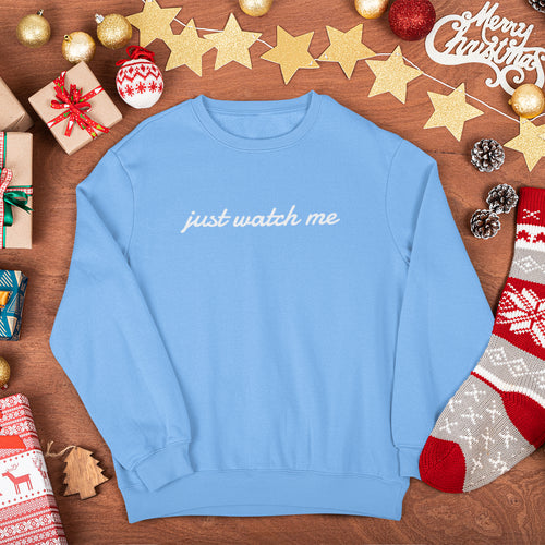 Just Watch Me Sweater
