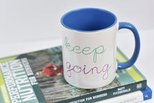 Load image into Gallery viewer, Keep Going Motivational Mug - Track and Fit Club