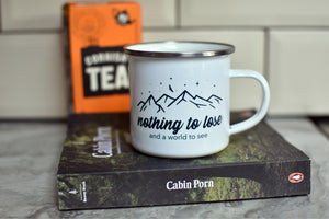 Nothing to Lose and a World to See Enamel Mug