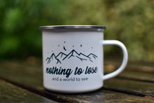 Load image into Gallery viewer, Nothing to Lose and a World to See Enamel Mug