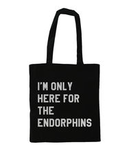 Load image into Gallery viewer, I'm Only Here for the Endorphins Tote - Track and Fit Club