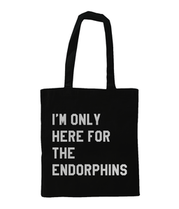 I'm Only Here for the Endorphins Tote - Track and Fit Club