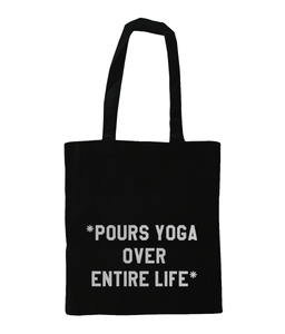 Pours Yoga Over Entire Life Tote - Track and Fit Club