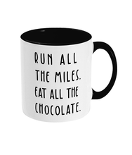 Load image into Gallery viewer, Run all the Miles, Eat All the Chocolate Mug - Track and Fit Club