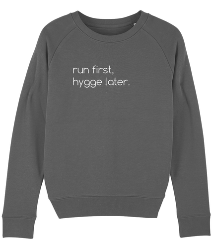 Run First Hygge Later Sweater - Track and Fit Club