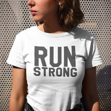 Load image into Gallery viewer, Run Strong Tshirt