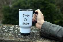 Load image into Gallery viewer, Time to Shine Motivational Travel Mug - Track and Fit Club