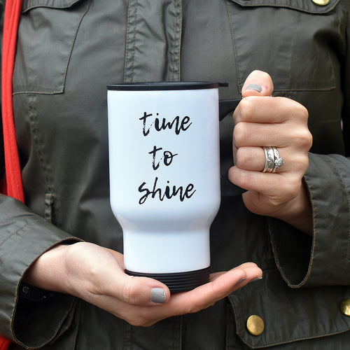 Time to Shine Motivational Travel Mug