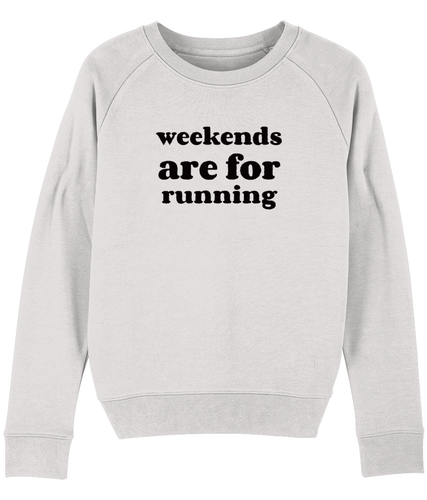 Weekends are for Running Sweater - Track and Fit Club
