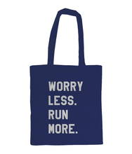 Load image into Gallery viewer, Worry Less Run More Tote Bag Navy - Track and Fit Club