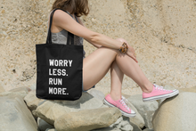 Load image into Gallery viewer, Worry Less Run More Tote Bag