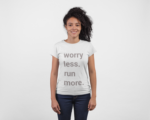 Worry Less Run More Tshirt