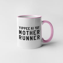 Load image into Gallery viewer, Yippee Ki Yay Mother Runner Mug
