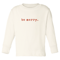Tenth & Pine || Be Merry || Organic Long Sleeve Tee