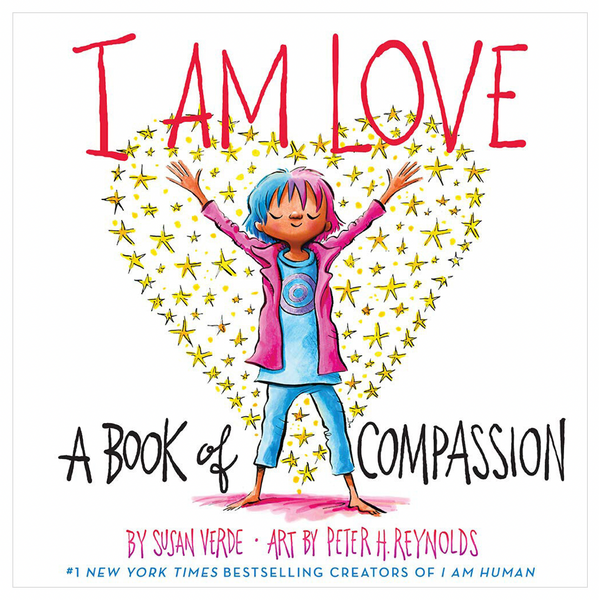 I Am Love: A Book of Compassion