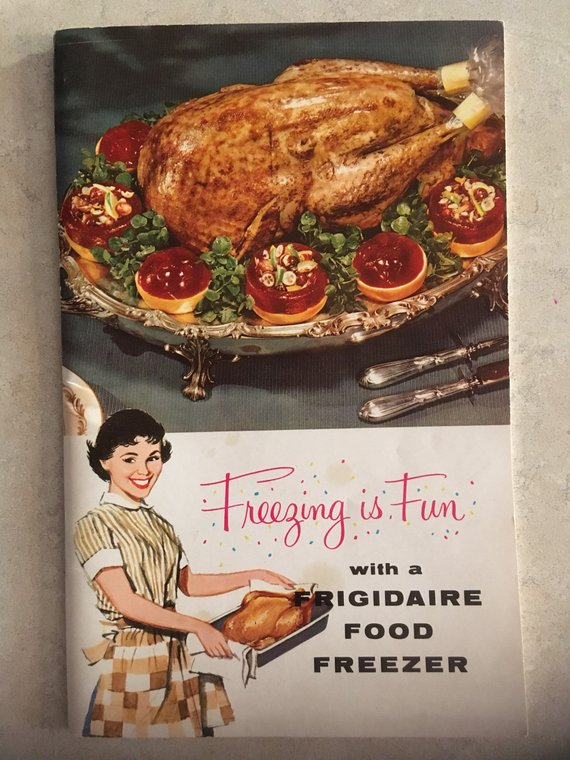 Freezing is Fun - Frigidaire Food Freezer - 1958 Cookbook