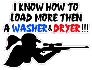 "I Know How To Load More Then A Washer and Dryer Decal - 6"" x 5"" 