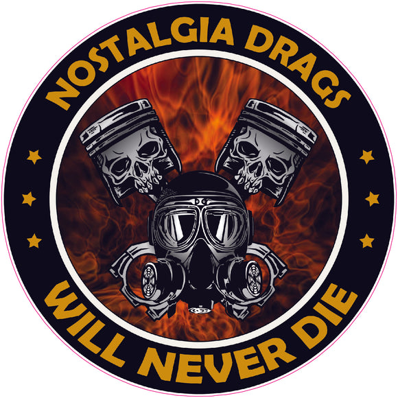Nostalgia Drags will never Die Decal