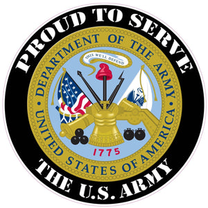 Proud to Serve the U.S. Army Decal - 3"