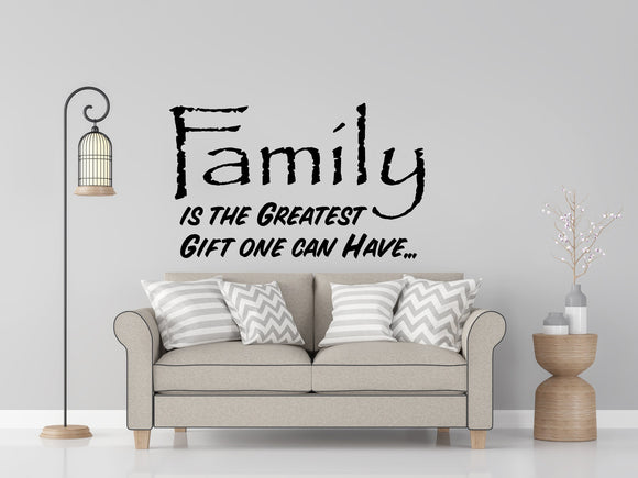 Family is the greatest Gift one can have Wall Decor Decal