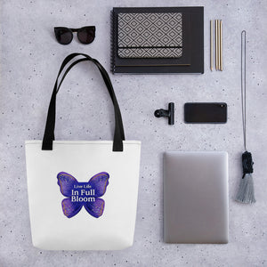 "Butterfly Tote Bag / ""Live Life In Full Bloom"" / Created by Bryan Ameigh"