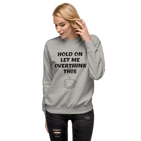 Image of Hold On Let Me Overthink This - Unisex Fleece Pullover
