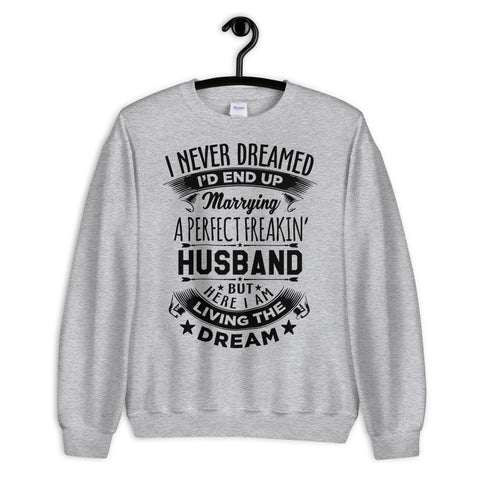 Image of Perfect Freakin' Husband Sweatshirt