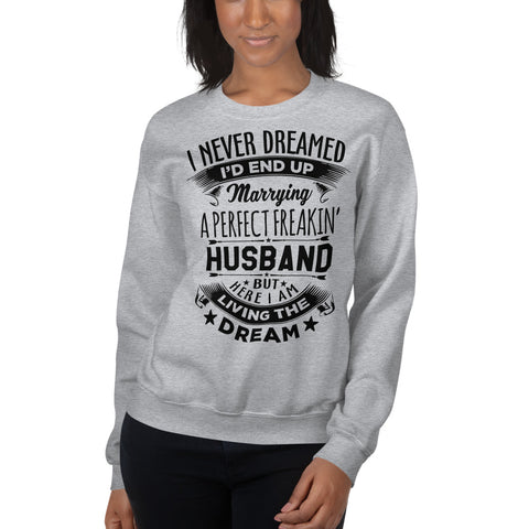 Perfect Freakin' Husband Sweatshirt