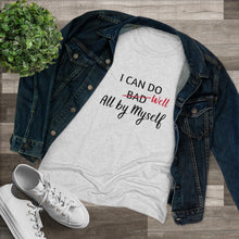 "Load image into Gallery viewer, ""I Can Do Well"" Women's Triblend Tee"