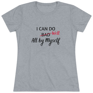 """I Can Do Well"" Women's Triblend Tee"