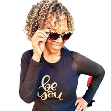 "Load image into Gallery viewer, ""BE YOU"" Long Sleeve Tee"