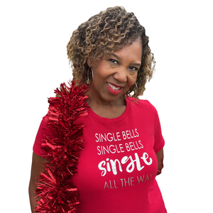"""Single Bells"" LIMITED EDITION Holiday T-Shirt"