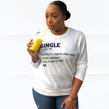 "Load image into Gallery viewer, ""SINGLE"" Long Sleeve  White Tee"