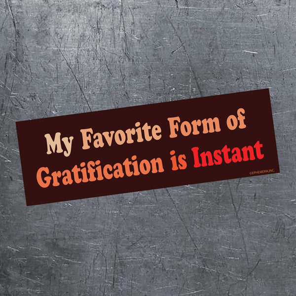 Gratification Magnet