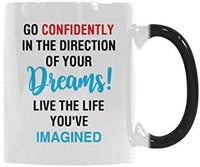 "Magic Mug 11oz ""Go Confidently in The Direction of Your Dreams! Live The Life You've Imagined"" Ceramic,Hot-Tea, Chocolate, Coffee, Valentine, Wife Birthday and many other occasions."