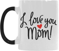 "Magic Mug 11oz ""I Love You Mom "" Ceramic,Hot-Tea, Chocolate, Coffee, Valentine, Wife Birthday and many other occasions."