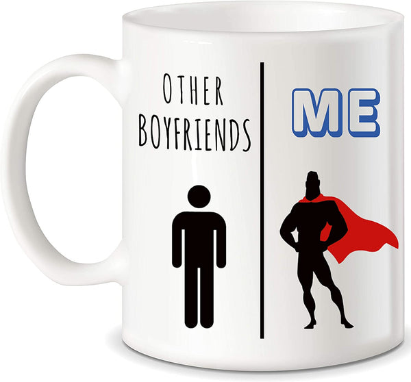 "Mug 11oz ""Boyfriends Vs Other"" White Ceramic, Hot-Tea, Chocolate, Coffee, Valentine, Birthday, Fathers, Brothers and many other occasions."