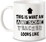 "Mug 11oz ""What An Awesome Teacher Looks Like"" White Ceramic, Hot-Tea, Chocolate, Coffee, Valentine, Birthday, Fathers, Brothers and many other occasions."