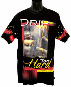 Drip Too Hard (Available in Black or Gray)