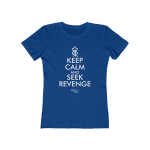 Women's Keep Calm and Seek Revenge Tee