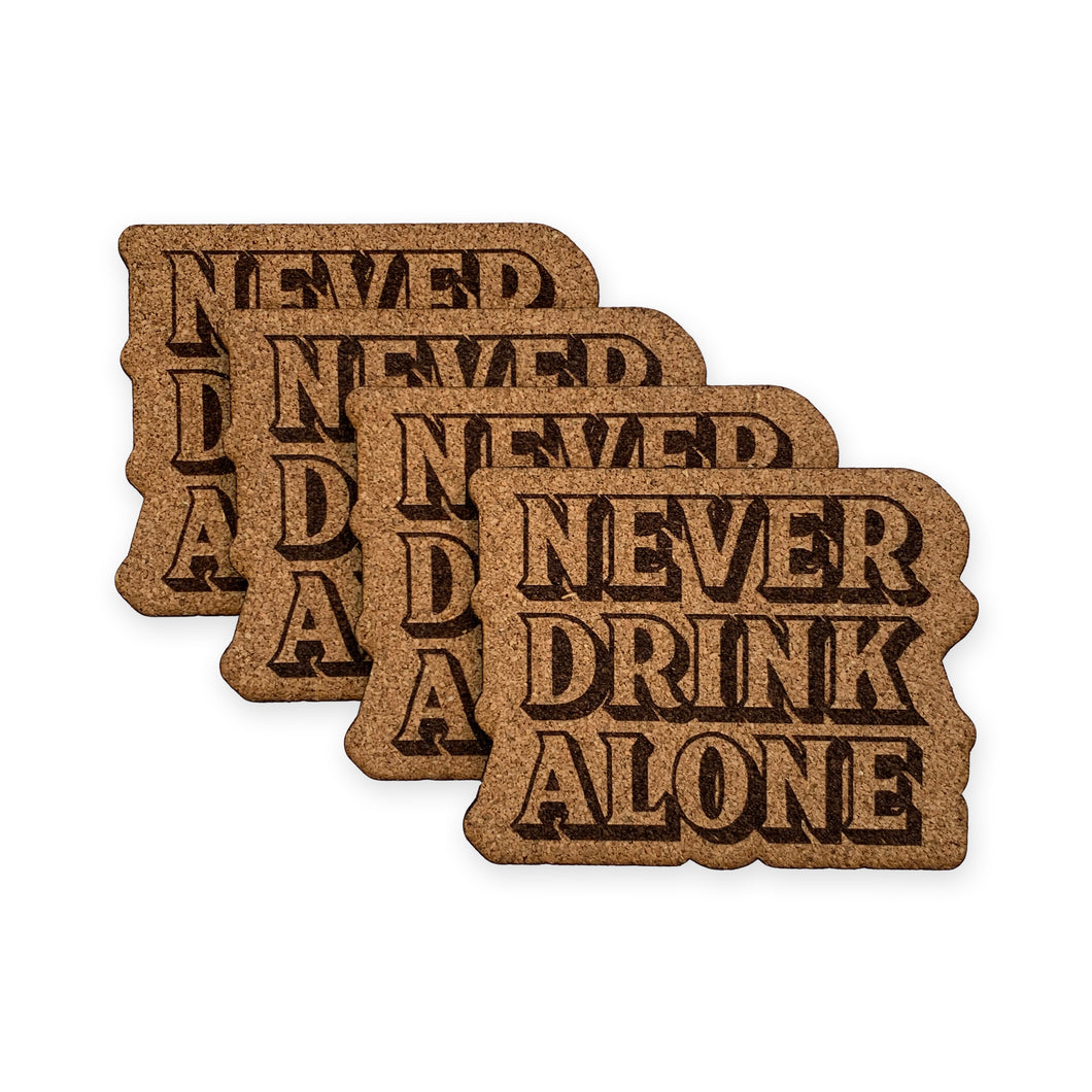Never Drink Alone Cork Coasters (Pack of 4)