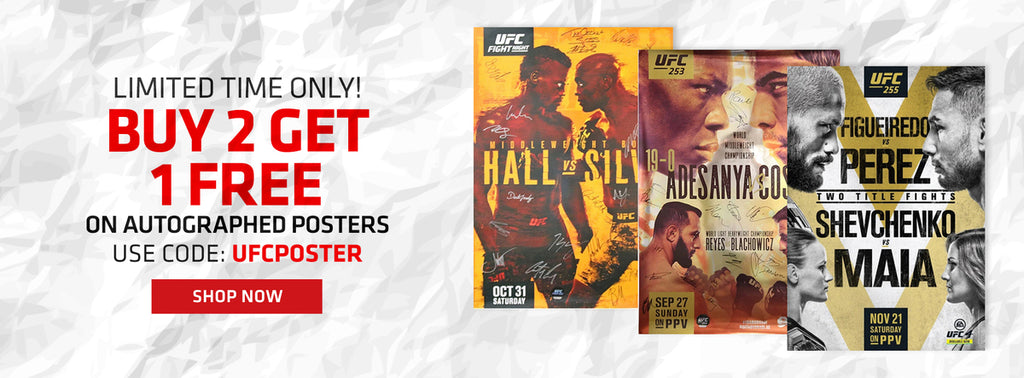 Limited time only! Buy 2 get 1 free on autographed posters use code UFCPOSTER shop now