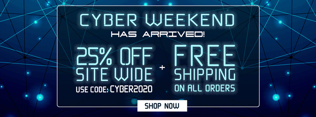 Cyber weekend has arrived! 25% off sitewide use code CYBER2020 and free shipping on all orders shop now