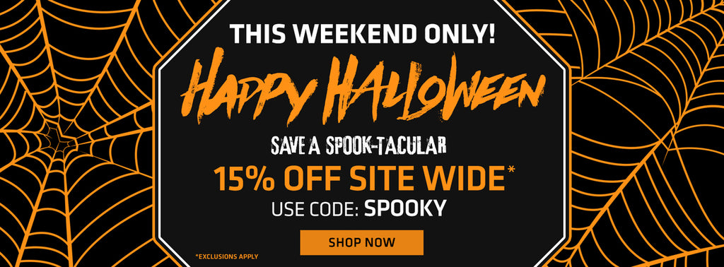 This Weekend Only! Happy Halloween Save a Spook-Tacular 15% Off Site Wide Use Code: SPOOKY EXCLUSIONS APPLY