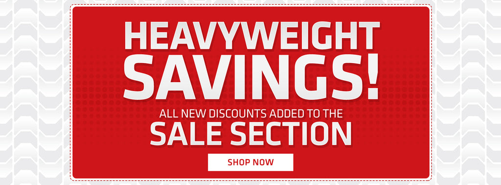 Heavyweight savings! All new discounts added to the sale section shop now